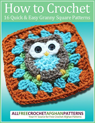(How to Crochet: 16 Quick and Easy Granny Square Patterns)