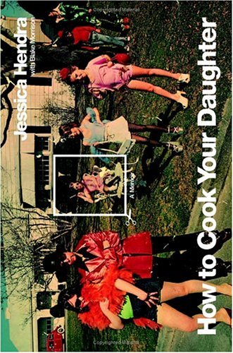 How to Cook Your Daughter: A Memoir pdf