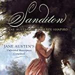 Sanditon: Jane Austen's Unfinished Masterpiece Completed | Jane Austen,Juliette Shapiro