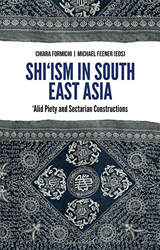 Shi'ism In South East Asia: Alid Piety and Sectarian Constructions