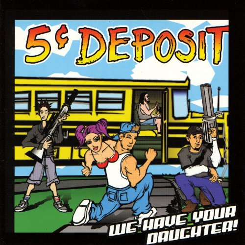 5 Cent Deposit-We Have Your Daughter-CD-FLAC-2002-FAiNT Download