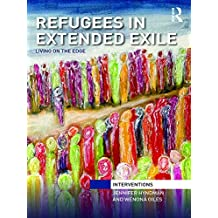 Refugees in Extended Exile: Living on the Edge (Interventions)