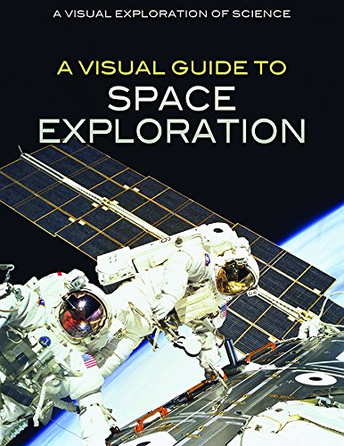 Download A Visual Guide to Space Exploration (Visual Exploration of Science) PDF