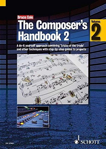 THE COMPOSER'S HANDBOOK: A DO-IT-YOURSELF APPROACH VOLUME 2