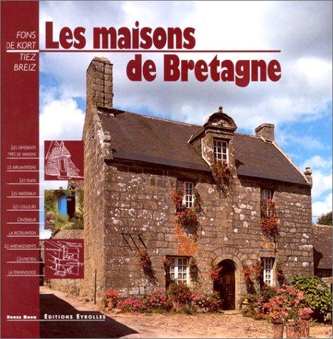 Les Maisons De Bretagne Tiez Breiz Fons De Kort 9782212061147