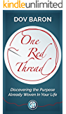 One Red Thread: Discovering the Purpose Already Woven Into Your Life