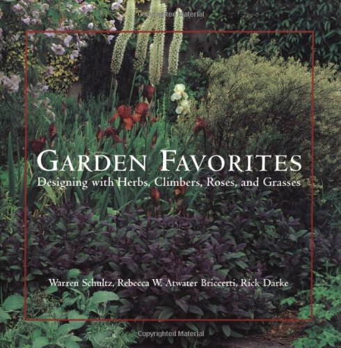 Garden Favorites: Designing With Herbs, Climbers, Roses, and Grasses