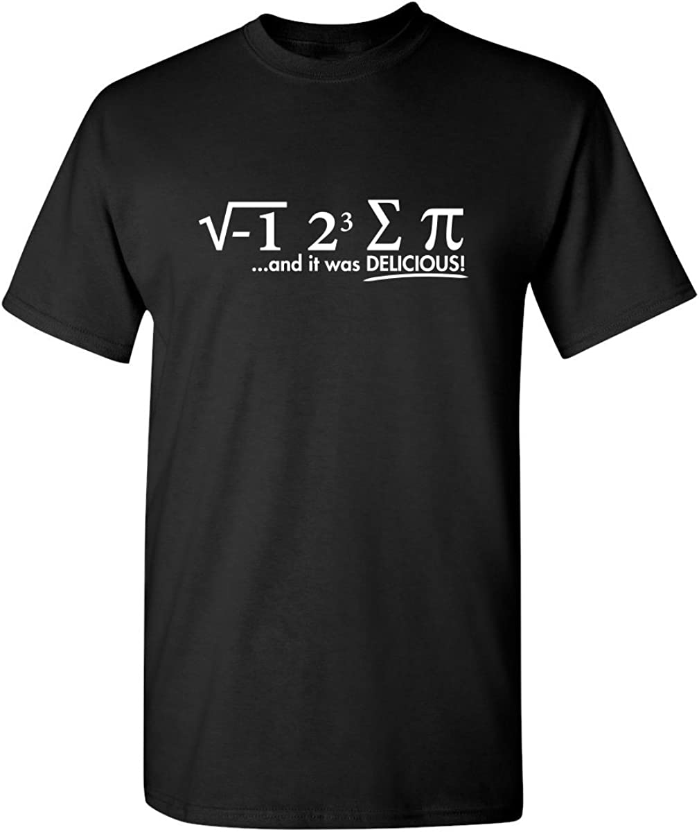 I Ate Some Pi Day It was Delicious Math Sarcastic Humor Funny Graphic T Shirt