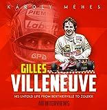 Villeneuve: His Untold Life from Berthierville to Zolder