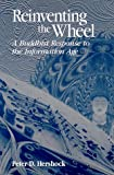 img - for Reinventing the Wheel: A Buddhist Response to the Information Age (S U N Y Series in Philosophy and Biology) book / textbook / text book