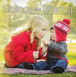 ?READ? Siblings And Sharing- Children's Family Life Books. realizao Money powerful Employee montaje letras