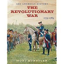 The Revolutionary War: 1775-1783 (See American History)