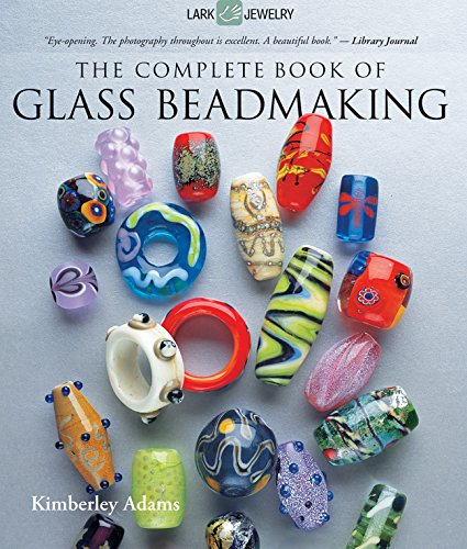 The Complete Book of Glass Beadmaking (Lark Jewelry Book) -