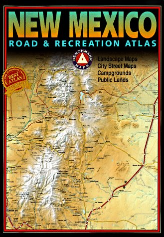 Benchmark New Mexico Road & Recreation Atlas (Mexico Gazetteer New)