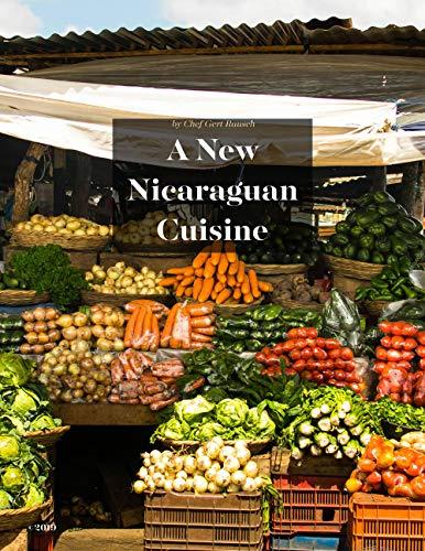A NEW NICARAGUAN CUISINE by Gert Rausch