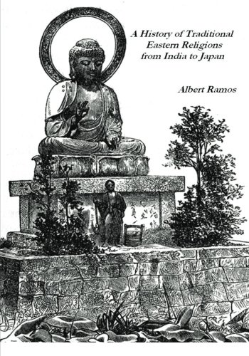 A History of Traditional Eastern Religions from   India to Japan