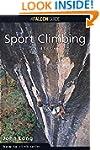How to Rock Climb: Sport Climbing, 3rd