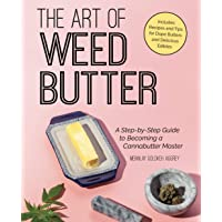 The Art of Weed Butter: A Step-by-Step Guide to Becoming a Cannabutter Master