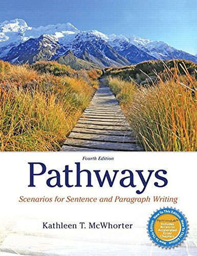 MyWritingLab with Pearson eText -- Standalone Access Code -- Pathways: Scenarios for Sentence and Paragraph Writing (4th Edition)