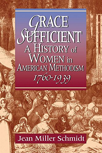 Grace Sufficient : A History of Women in American Methodism, 1760-1939