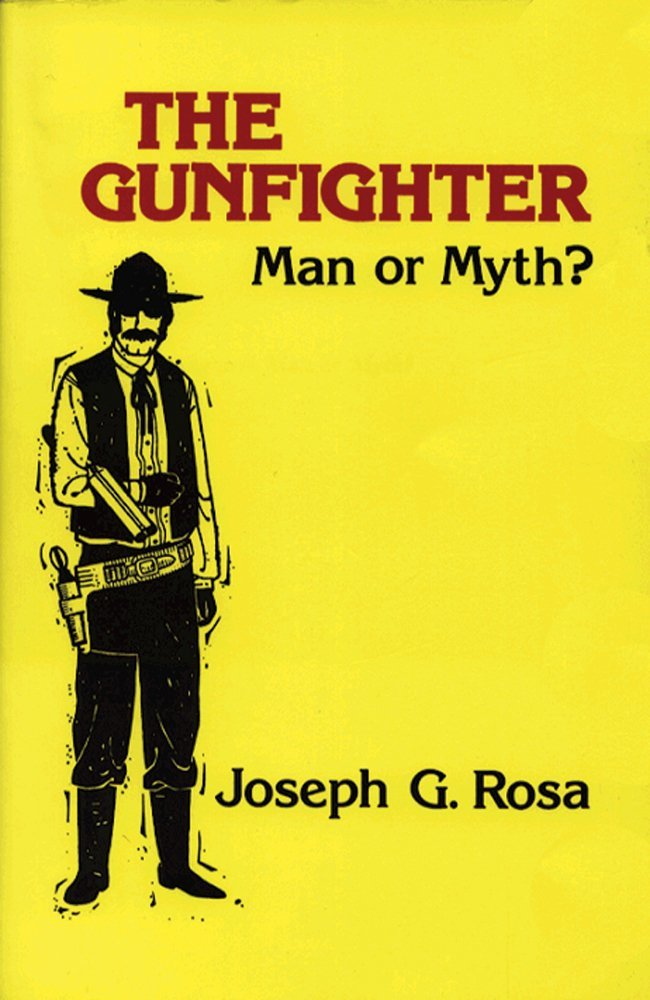 The Gunfighter: Man or Myth?, rosa, joseph