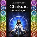 Chakras für Anfänger [Chakras for Beginners] | Alexander Janzer