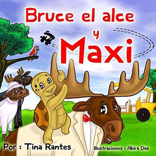 Bruce el Alce y Maxi (Spanish Edition)