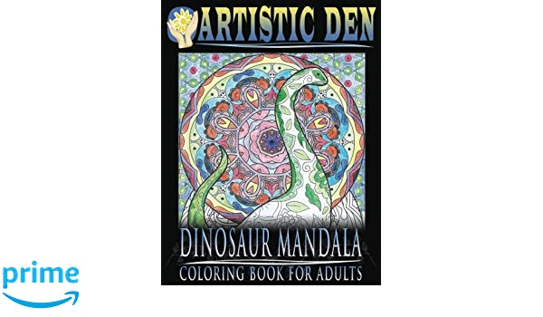 Amazon Dinosaur Mandala Coloring Book For Adults Featuring Stress Relieving Patterns And Intricate Designs Adult Volume 1