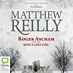 Roger Ascham and the King's Lost Girl | Matthew Reilly