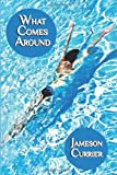 What Comes Around, Jameson Currier, 1937627055