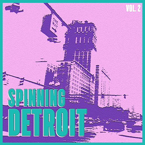 Spinning Detroit, Vol. 2 - Best of Detroit Techno [Explicit] (Best Detroit Techno Albums)