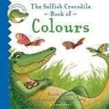 The Selfish Crocodile Book of Colours, Faustin Charles, 1408814498