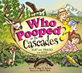 Who Pooped in the Cascades?, Gary D. Robson, 1560373628
