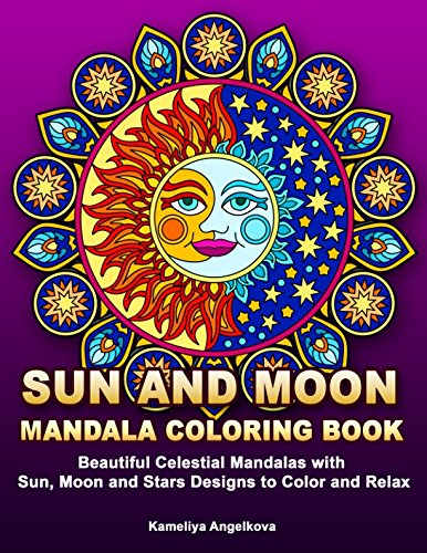 (Sun and Moon Mandala Coloring Book: Beautiful Celestial Mandalas with Sun, Moon and Stars Designs to Color and Relax)
