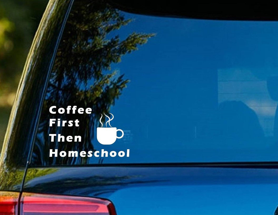 Amazon com t1167 coffee first then homeschool decal 5 00 x 5 00 easy to apply instructions included premium 6 year vinyl