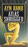 Atlas Shrugged by Ayn Rand (1999-08-01)