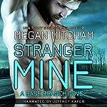 Stranger Mine: The Base Branch Series, Book 3 | Megan Mitcham