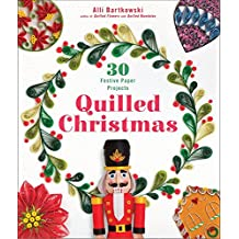 Quilled Christmas: 30 Festive Paper Projects