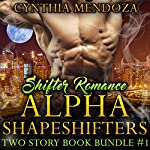 Shifter Romance: Alpha Shapeshifters: Two Story Book Bundle | Cynthia Mendoza