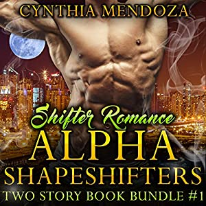 Shifter Romance: Alpha Shapeshifters Audiobook