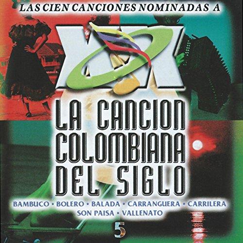 La Cancion Colombiana del Sigl...