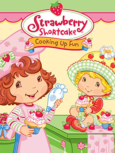 (Strawberry Shortcake: Cooking Up Fun)