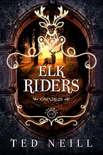 5-in-1 fantasy alert! The limited-edition Elk Riders Complete Collection by Ted Neill is now available on Kindle – Don't miss this!