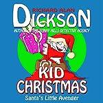 Kid Christmas | Richard Alan Dickson