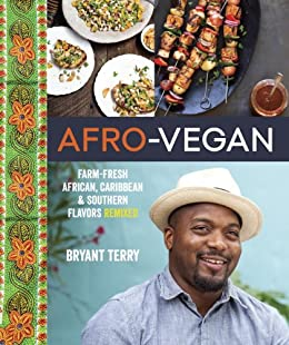 Afro-Vegan: Farm-Fresh African, Caribbean, and Southern Flavors Remixed by [Terry, Bryant]
