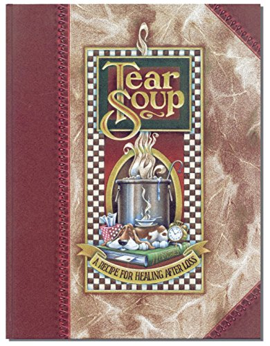 Tear Soup: A Recipe for Healing After Loss by Pat Schwiebert (2-Sep-2006) Hardcover