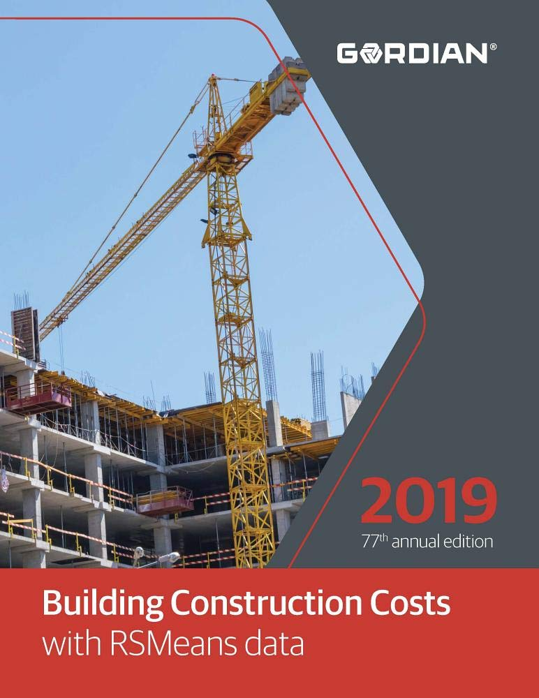Building Construction Costs With RSMeans Data 2019 by Gordian