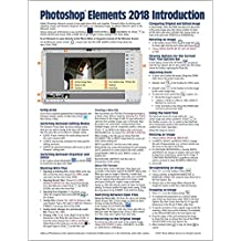 Adobe Photoshop Elements 2018 Introduction Quick Reference Guide (Cheat Sheet of Instructions, Tips & Shortcuts - Laminated Card)
