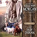 Jonah: Deardon Mini-Series, Book 1 Audiobook by Kelli Ann Morgan Narrated by Troy Duran
