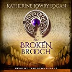 The Broken Brooch: The Celtic Brooch, Book 5 | Katherine Lowry Logan